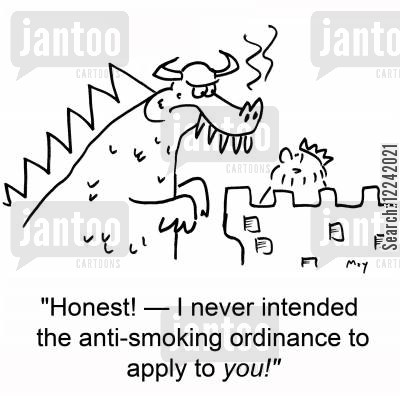 intended cartoon humor: 'Honest! -- I never intended the anti-smoking ordinance to apply to you!'
