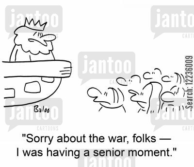 senior moment cartoon humor: 'Sorry about the war, folks -- I was having a senior moment.'