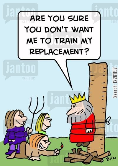 replacements cartoon humor: 'Are you sure you don't want me to train my replacement?'
