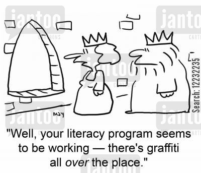 throns cartoon humor: 'Well, your literacy program seems to be working— there's graffiti all over the place.'