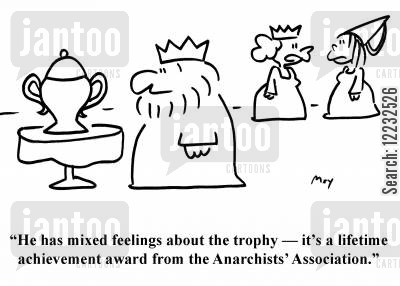 anarchists cartoon humor: 'He has mixed feelings about the trophy — it's a lifetime achievement award from the Anarchists' Association.'
