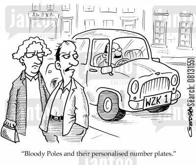 racial cartoon humor: 'Bloody Poles and their personalised number plates!'