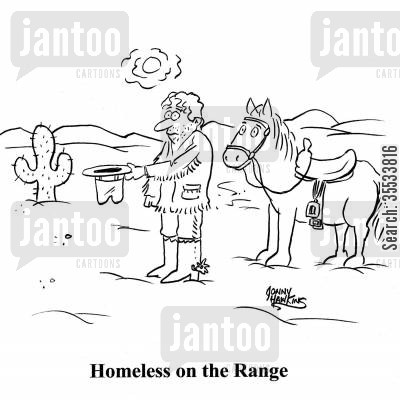 ranges cartoon humor: Cowboy with hat out Title: 'Homeless on the Range'