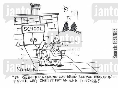 dictatorship cartoon humor: 'If social networking can bring regime change in Egypt, why can't it put an end to school?'