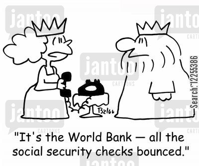 bouncing checks cartoon humor: 'It's the World Bank -- all the social security checks bounced!'