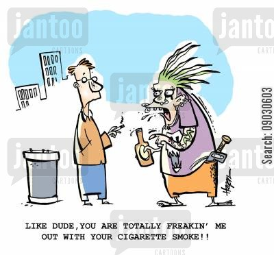 freaking cartoon humor: 'Like dude, you are totally freakin' me out with your cigarette smoke!!'