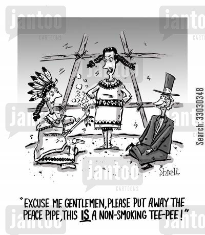 peace treaty cartoon humor: Non-smoking Tee-pee.