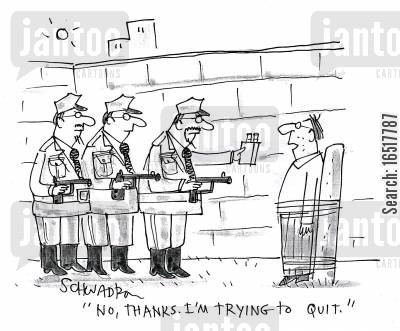 quitter cartoon humor: 'No, thanks. I'm trying to quit.'