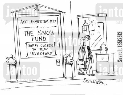 cliques cartoon humor: The Snob Fund - Sorry, Closed to New Investors.