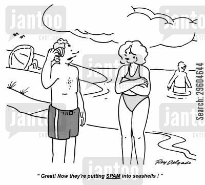 junk mails cartoon humor: 'Great! Now they're putting SPAM into seashells!'
