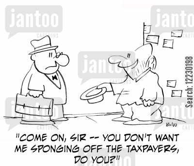 spongers cartoon humor: Come on, sir — you don't want me sponging off the taxpayers, do you?