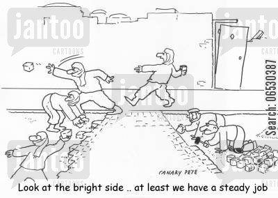 brick layers cartoon humor: look at the bright side .. at least we have a steady job.