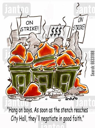 strike action cartoon humor: Municipal employee strike. Hang on boys. As soon as the stench reaches City Hall, they'll negotiate in good faith.