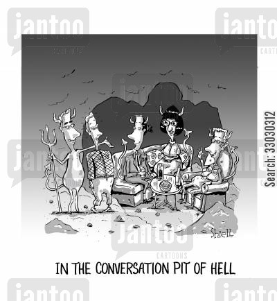 the devil cartoon humor: In the Conversation Pit of Hell.