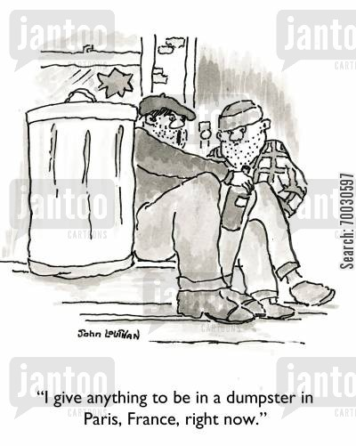 economist cartoon humor: 'I'd give anything to be in a dumpster in Paris, France, right now,' Paris, France, right now.'