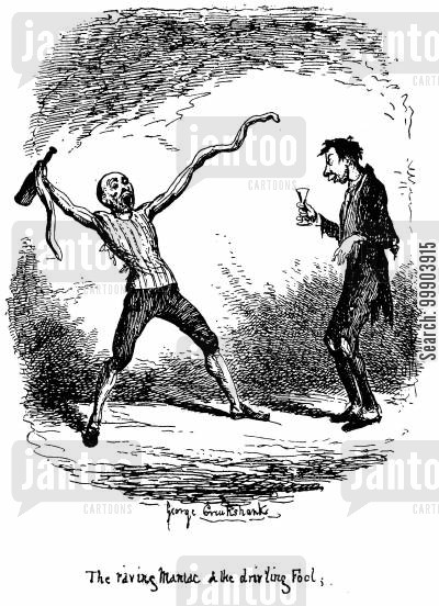 intemperance cartoon humor: The Drunkard - The Raving Maniac and the Drinking Fool