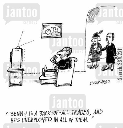 traded cartoon humor: 'Benny is a Jack-of-all-trades, and he's unemployed in all of them.'