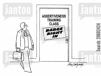 starting cartoon humor: Assertiveness training class.