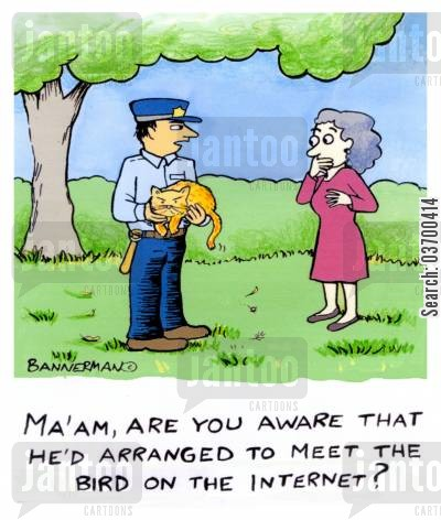 tricking cartoon humor: 'Ma'am, are you aware that he'd arranged to meet the bird on the internet?'