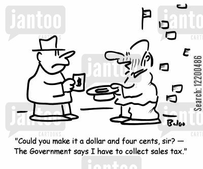 tax collection cartoon humor: 'Could you make it a dollar and four cents, sir?- The Government says I have to collect sales tax.'