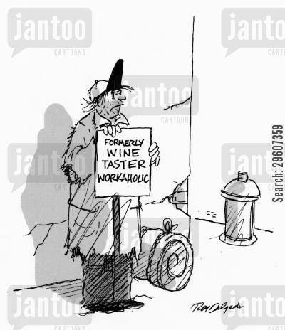streetlife cartoon humor: 'Formerly wine taster workaholic.'