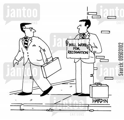 respectfulness cartoon humor: Will work for recognition.