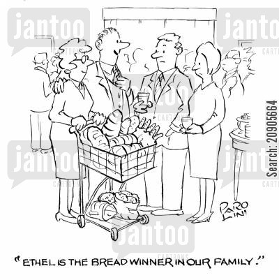 bread winner cartoon humor: 'Ethel is the breadwinner in our family.'