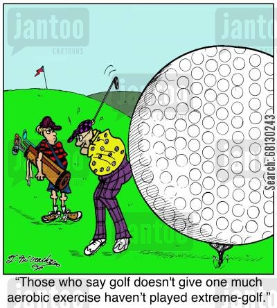 aerobic exercise cartoon humor: Those who say golf doesn't give one much aerobic exercise haven't played extreme-golf.