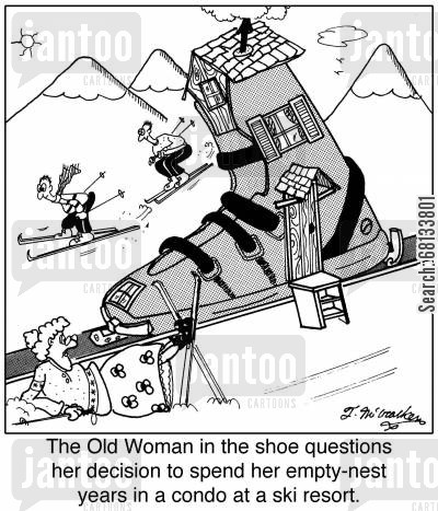 condos cartoon humor: The Old Woman in the shoe questions her decision to spend her empty-nest years in a condo at a ski resort.'