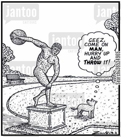 dumb cartoon humor: Dog: 'Geez, come on MAN, hurry up and THROW it!'