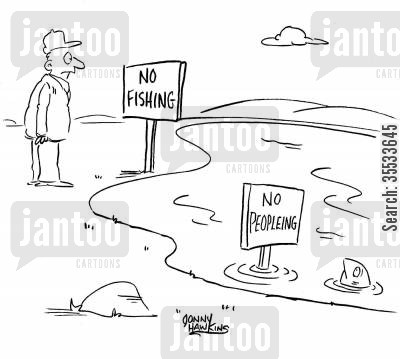 restrict cartoon humor: Man sees 'No Fishing' sign. Fish sees 'No Peopleing' sign.