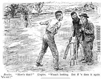 cricketers cartoon humor: Bowler: 'How's that?' Umpire: 'Wasn't looking. But if 'e does it again 'e's out!'