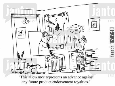promoters cartoon humor: 'This allowance represents an advance against any future product endorsement royalties.'