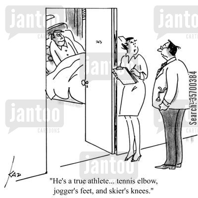 tennis players cartoon humor: 'He's a true athlete... tennis elbow, jogger's feet, and skier's knees.'