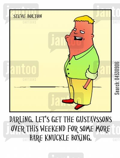 extreme sports cartoon humor: 'Darling. Let's get the Gustavssons over this weekend for some more bare knuckle boxing.'