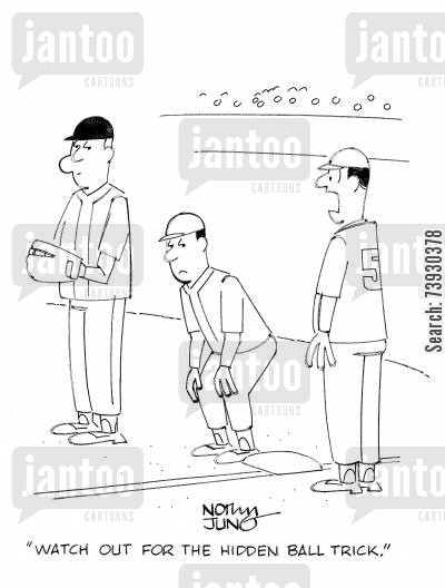 baseball coaches cartoon humor: 'Watch out for the hidden ball trick.'