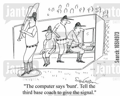 third base coach cartoon humor: 'The computer says 'bunt'. Tell the third base coach to give the signal.'