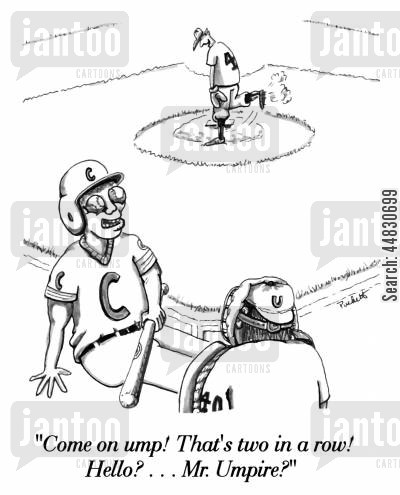 baseball matches cartoon humor: ' Come on ump! That's two in a row! Hello?...Mr. Umpire?'