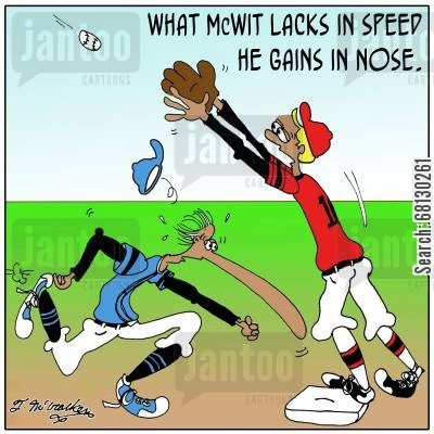 major league cartoon humor: What McWit lacks in speed he gains in nose.