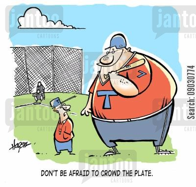 fattness cartoon humor: 'Don't be afraid to crowd the plate.'