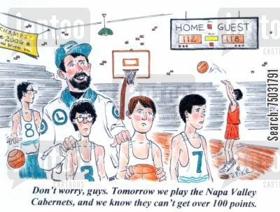 coach cartoon humor: 'Don't worry, guys. Tomorrow we play the Napa Valley Cabernets, and we know they can't get over 100 points.'