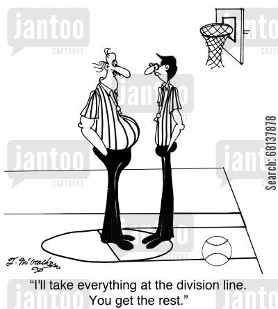 division line cartoon humor: 'I'll take everything at the division line. You get the rest.'