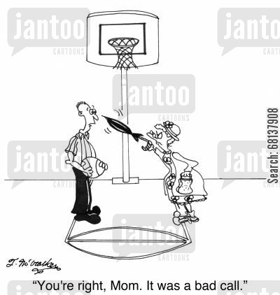 basketball referee cartoon humor: 'You're right, Mom. It was a bad call.'