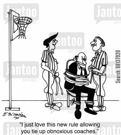 basketball coach cartoon humor: 'I just love this new rule allowing you tie up obnoxious coaches.'