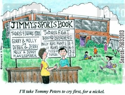 bookie cartoon humor: 'I'll take Tommy Peters to cry first, for a nickel.'