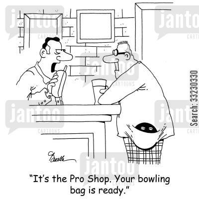 bowling bag cartoon humor: 'It's the Pro Shop. Your bowling bag is ready.'