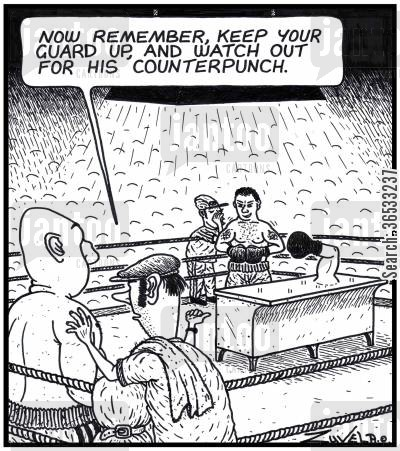 counters cartoon humor: Boxing Trainer: 'Now remember, keep your guard up, and watch out for his Counterpunch.'