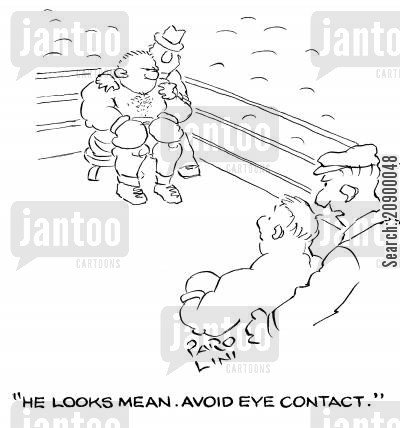 intimidation tactic cartoon humor: 'He looks mean. Avoid eye contact.'