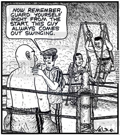 boxing coaches cartoon humor: 'Now remember,guard yourself right from the start. This guy always comes out swinging.' ( a boxer on the other side on a big swing)