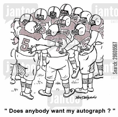 huddles cartoon humor: 'Does anybody want my autograph?'